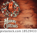 Christmas wreath on the wooden background 18529433