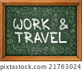Work and Travel Concept. Green Chalkboard with 21763024