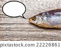 Dried fish talking 22226861