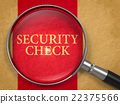 Security Check Concept through Magnifier. 22375566
