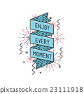 Enjoy every moment Inspirational vector 23111918