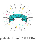 You can do it. Color inspirational vector illustra 23111967