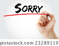 Hand writing Sorry with marker 23289119