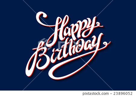 Happy Birthday Brush Script Style Hand lettering 23896052