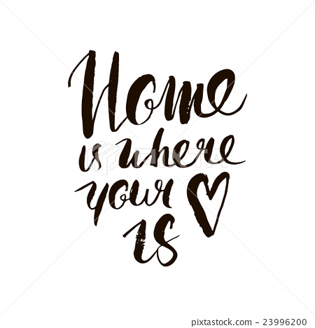 Home is where your heart is. Inspirational quote. - Stock ...