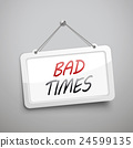 bad times hanging sign 24599135