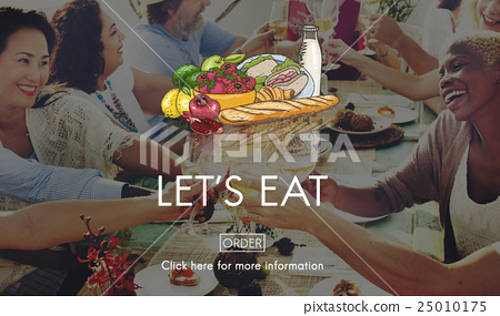 Lets Eat Dinner Eating Dining Food Nutrition Concept 25010175