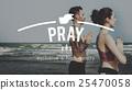 Pray Faith Hope Religion Request Spirituality Concept 25470058