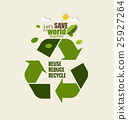 ECO FRIENDLY. Ecology concept with Recycle symbol. Vector illustration. 25927264