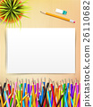Top view of stationary blank paper and color 26110682
