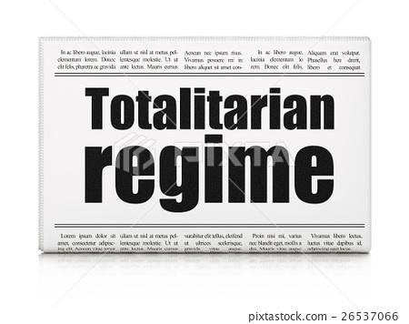 Political concept: newspaper headline Totalitarian 26537066