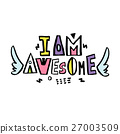 I am Awesome. Expressive hand drawn phrase. 27003509