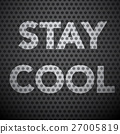 Stay Cool Slogan on Dark Steel Vector Background 27005819
