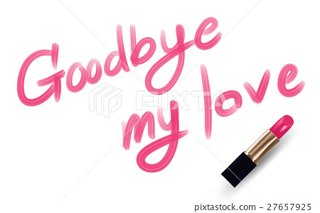 Goodbye my love text write by Lipstick pink color 27657925