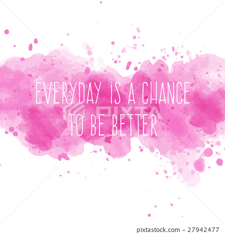 Motivational quote on watercolor background. 27942477