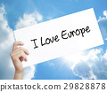 Man Hand Holding Paper with text I Love Europe . 29828878