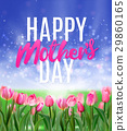 Happy Mothers Day tulips design EPS 10. Vector 29860165