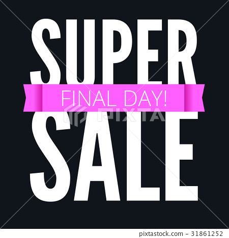 Super sale ad poster, final day of action. Bright 31861252