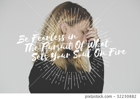 Be Fearless in The Pursuit of What Sets Your Soul on Fire Word on Stressed Woman Background 32230882