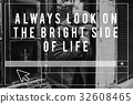 Always Look on The Bright Side Life Motivation Inspiration 32608465