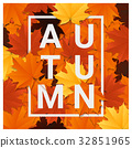 Hello autumn background with colorful leaves 32851965