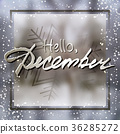 Hello December. Welcoming card with lettering 36285272