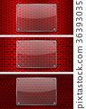 Transparent glass plate on red perforated 36393035