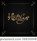 Lettering in luxury style. Text: Happy Holidays  36830048
