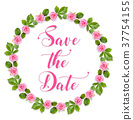 Wreath of pink roses isolated on white background. Card with text Save the date. 37754155