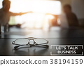 Business talk concept,Glasses on table in Meeting. 38194159