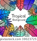 Hand Drawn Tropical Leaves Background. 39023725
