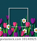 Paper cut spring flowers tulip and narcissus. 39140925