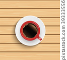 Realistic top view red coffee cup on wooden table. 39333556