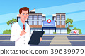 Male Doctor Standing Over Modern Hospital Building 39639979