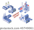 Set of four vector isometric industrial building, energy and chemical plant and other factories 40749061
