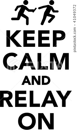 Keep calm and relay on 41049372