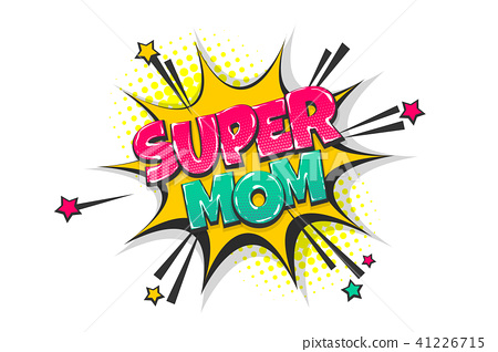 Super mom pop art comic book text speech bubble 41226715