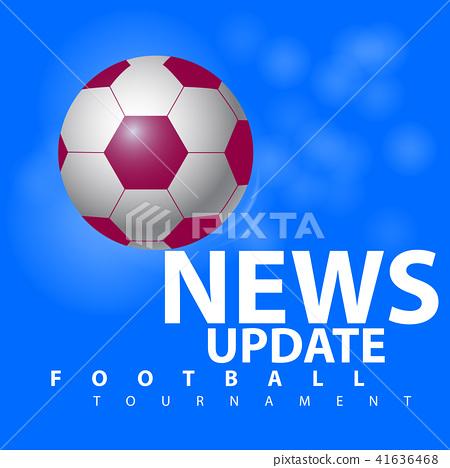 News Update football tournament 41636468
