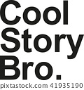 cool_story_bro.eps 41935190