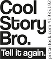 Cool story bro. Tell it again. 41935192