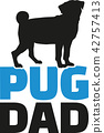 Pug dad with dog silhouette 42757413