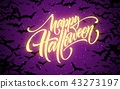Halloween glowing night background with bats. Calligraphy, Lettering. Vector illustration 43273197