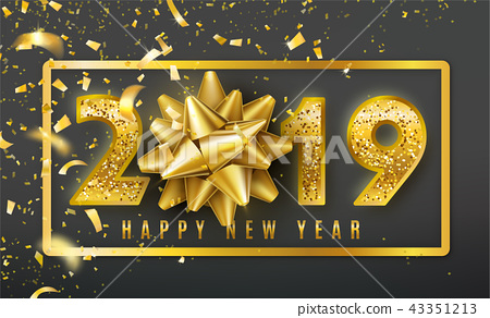 2019 Happy New Year vector background with golden gift bow, confetti, shiny glitter gold numbers and 43351213