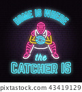 Home is where the catcher is. Vector illustration. Neon Baseball sign 43419129