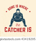 Home is where the catcher is. Vector illustration. 43419205