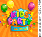 Super Banner for kids party in cartoon style. 43699769