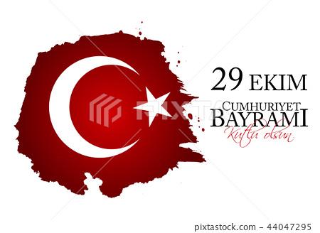 29 Ekim Cumhuriyet Bayrami kutlu olsun. Translation: 29 october Republic Day Turkey and the National 44047295