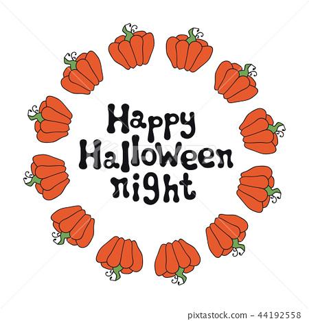 Happy Halloween night. Handdrawn lettering phrase with pumpkin frame. Design element for Halloween 44192558