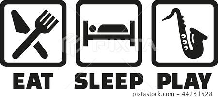 Eat sleep play saxophone 44231628