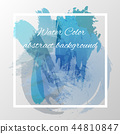 Modern water color of blue abstract background 44810847